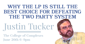 Why the LP Is Still The Best Choice for Breaking the Two-Party System